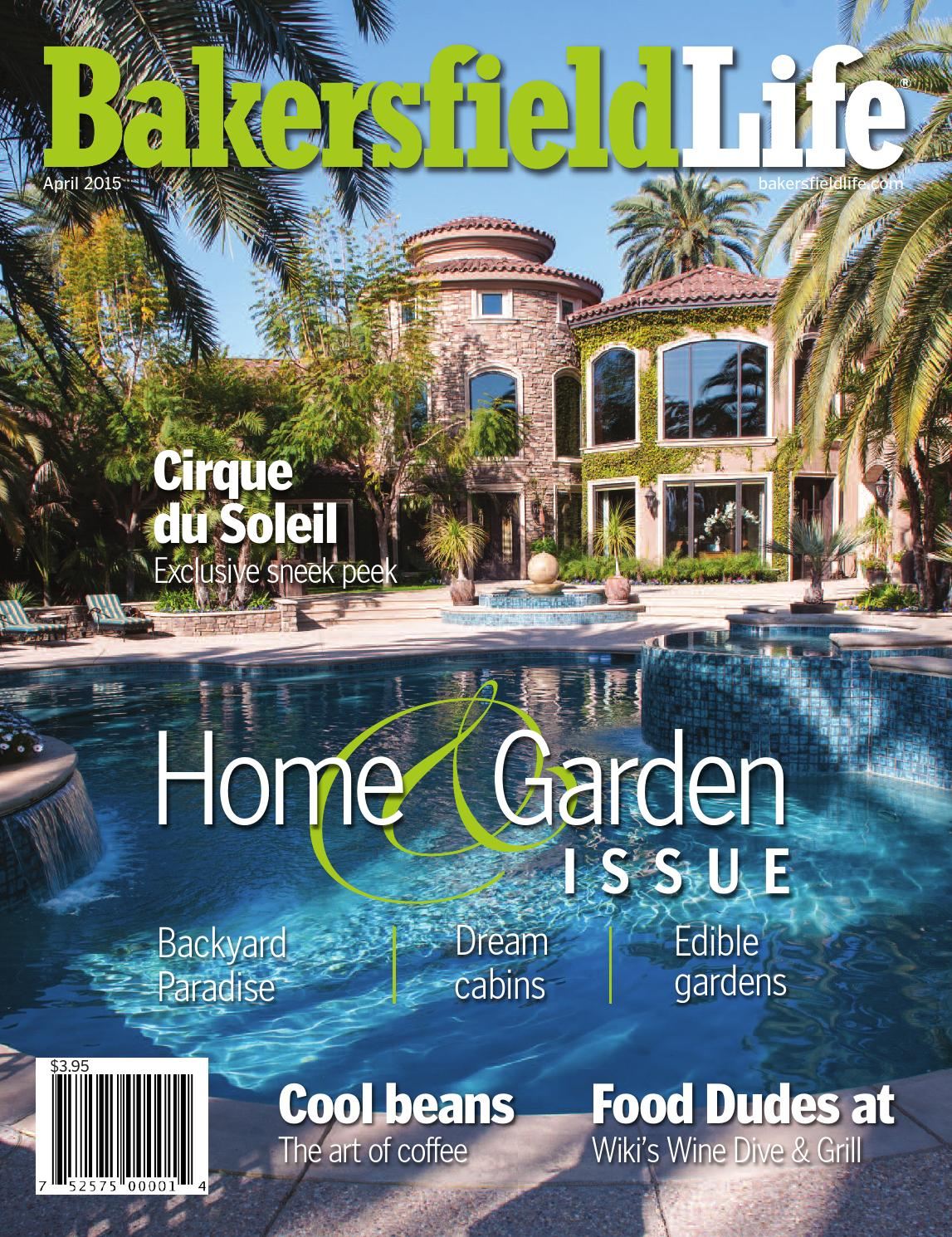 amazing bakersfield home magazine #4: Bakersfield Life Magazine April 2015 by TBC Media Specialty Publications -  issuu