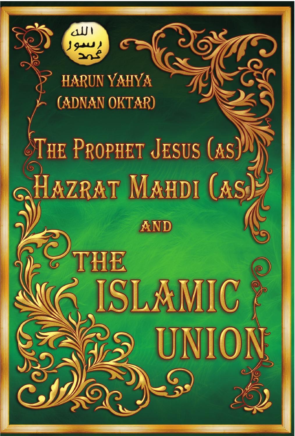 The Prophet Jesus (as) Mahdi (as) Islamic Union by Harun Yəhya