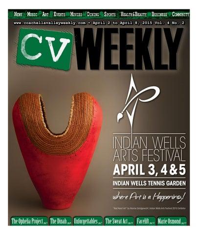 Coachella Valley Weekly - April 2 to April 8, 2015 Vol  4 No  2 by