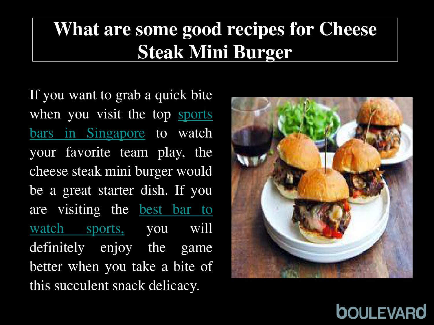 What Are Some Good Recipes For Cheese Steak Mini Burger By Alex Smith Issuu