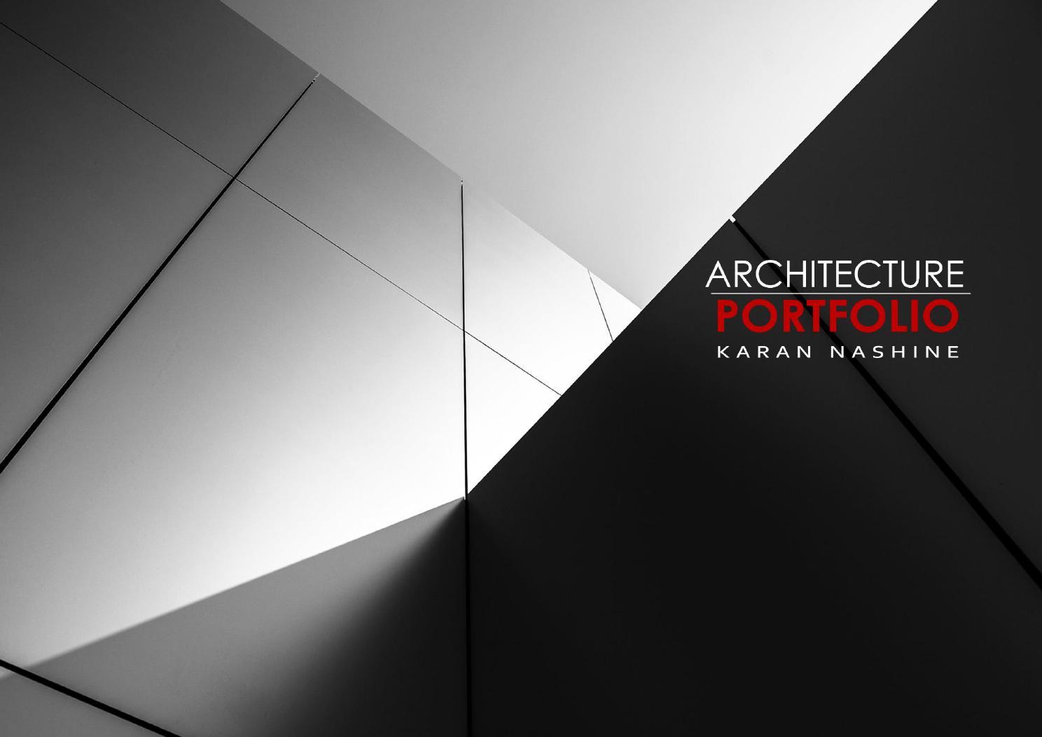 Photo Page: Karan Nashine Architecture Portfolio By Karan Nashine
