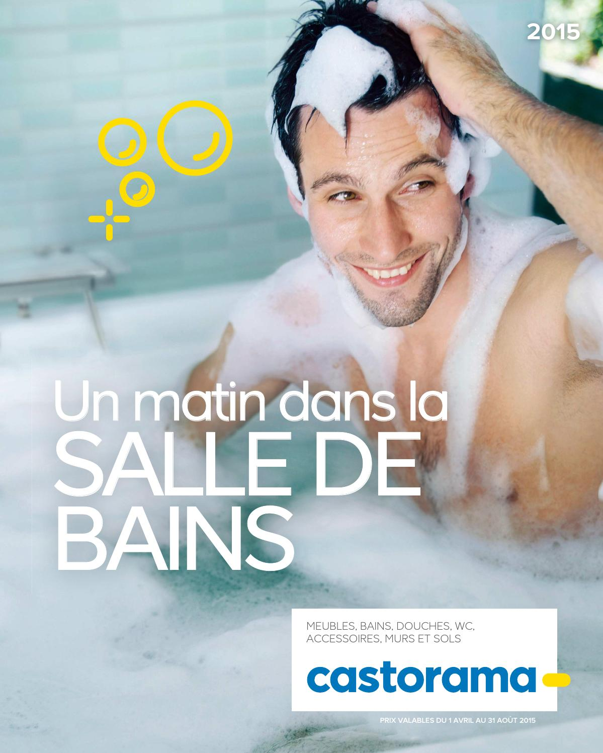 Castorama catalogue 1avril 31aout2015 by promocatalogues - Catalogue salle de bain castorama ...