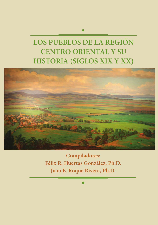 Los pueblos de la region centro oriental y su historia (Siglos XIX y ...