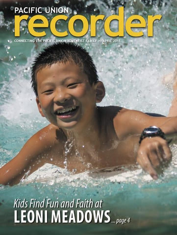 Pacific Union Recorder April 2015 By Pacific Union Conference Of