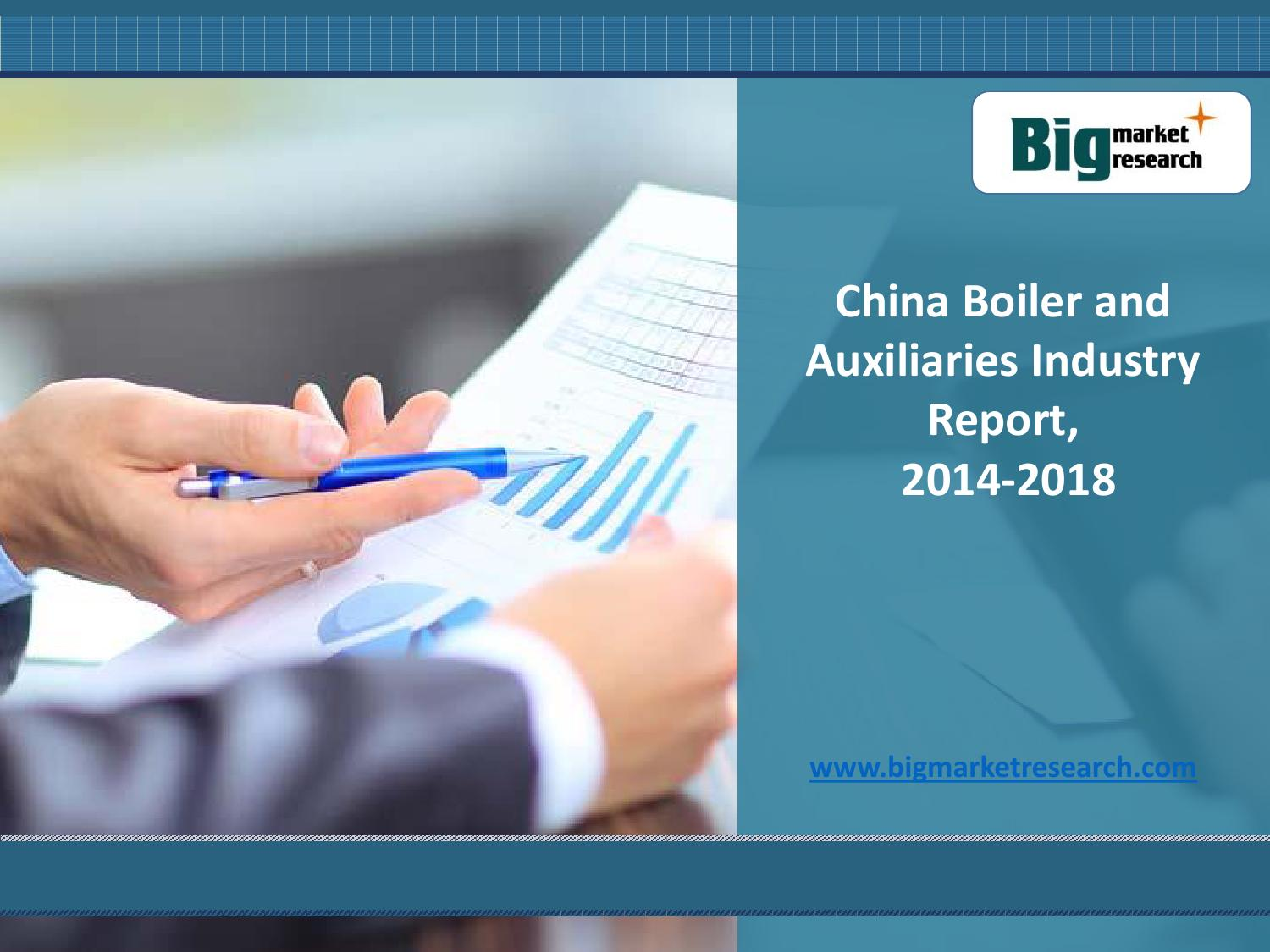 China Boiler and Auxiliaries Market Report, Size 2014-2018 by Robert ...