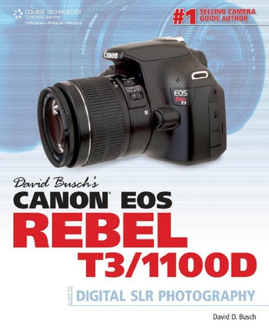 david buschs canon eos rebel t3 1100d guide by sroubis sroubis issuu rh issuu com canon eos rebel t3 manual canon eos rebel t3 instruction manual