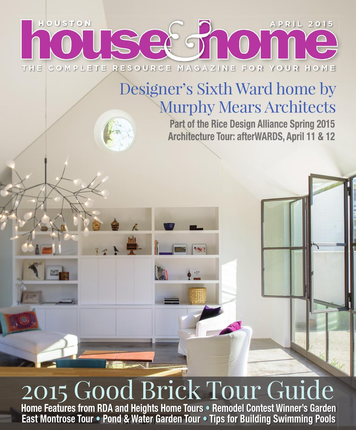 0415 houhousehome vir by houston house home magazine issuu - Houston Home And Garden Magazine