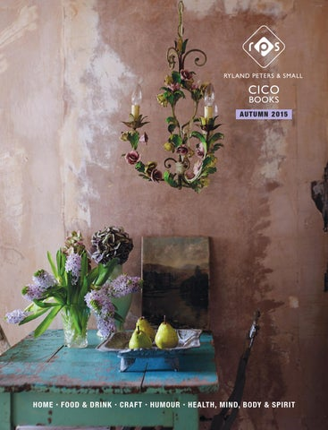 ae8d51df068 Autumn 2015 UK Catalogue by Ryland Peters   Small and CICO Books - issuu