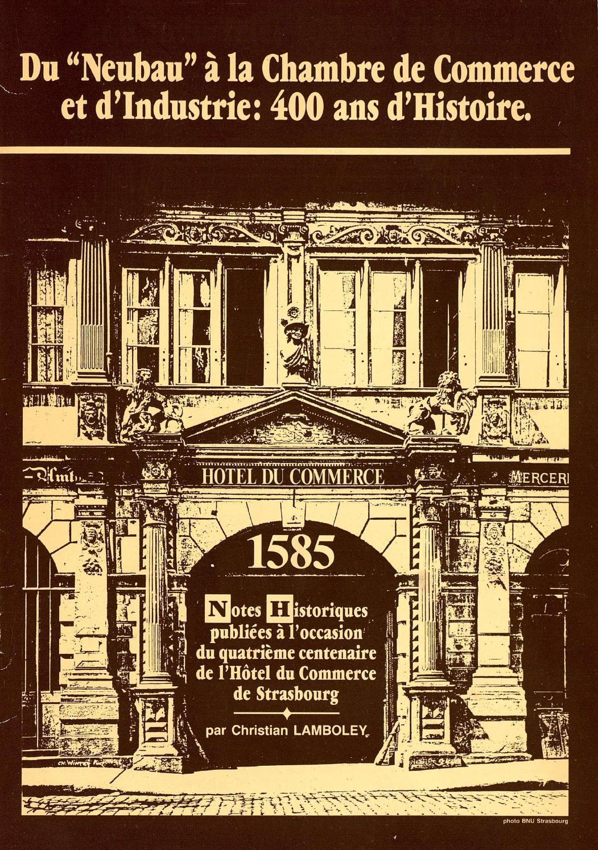 Du neubau la chambre de commerce et d 39 industrie 400 ans d 39 histoire by cci alsace - Chambre du commerce strasbourg ...