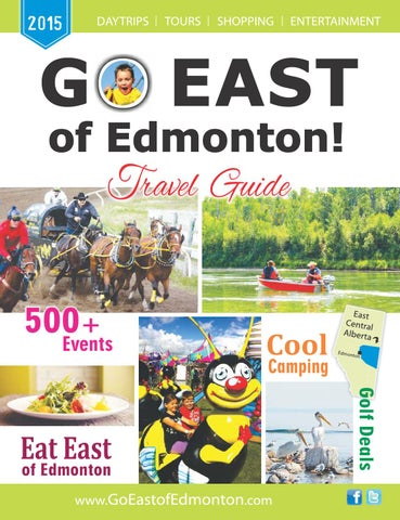 2015 Go East of Edmonton, Alberta Travel Guide by The