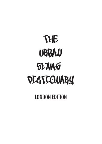The urban slang dictionary by Zahra Bashir - issuu