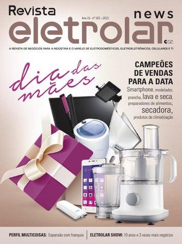 9ba3986a1 Eletrolar News - ed 103 - Dia das Mães by Grupo Eletrolar - issuu