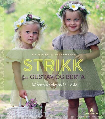 02590ab386d0 Strikk fra Gustav og Berta til barn i alderen 0-12 år by Gyldendal ...