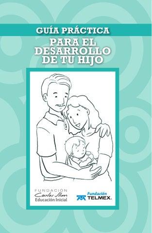 Guía práctica para el desarrollo de tu hijo by FUNDACIÓN UNAM - issuu