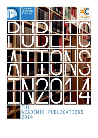 59fcfa4cad EUI Academic Publications 2014 by European University Institute - issuu