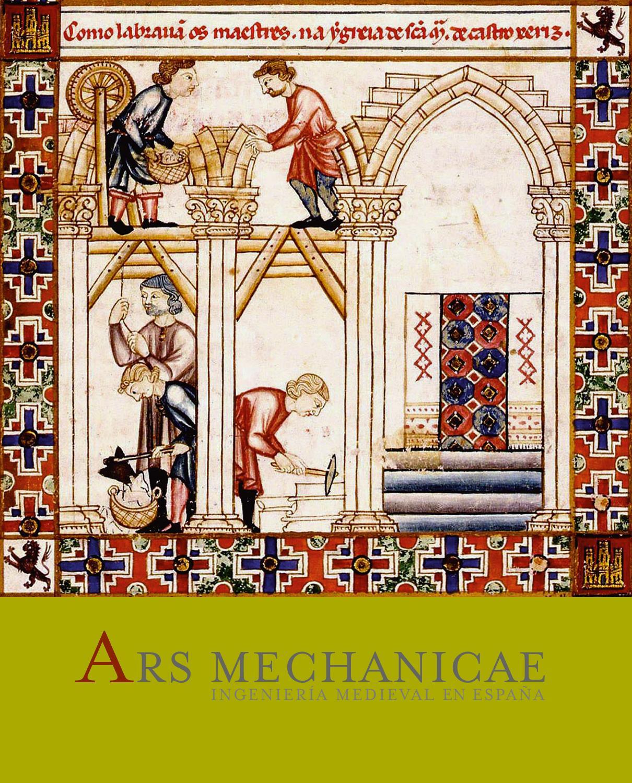 Ars mechanicae: ingeniería medieval en España by FUNDACIÓN JUANELO ...