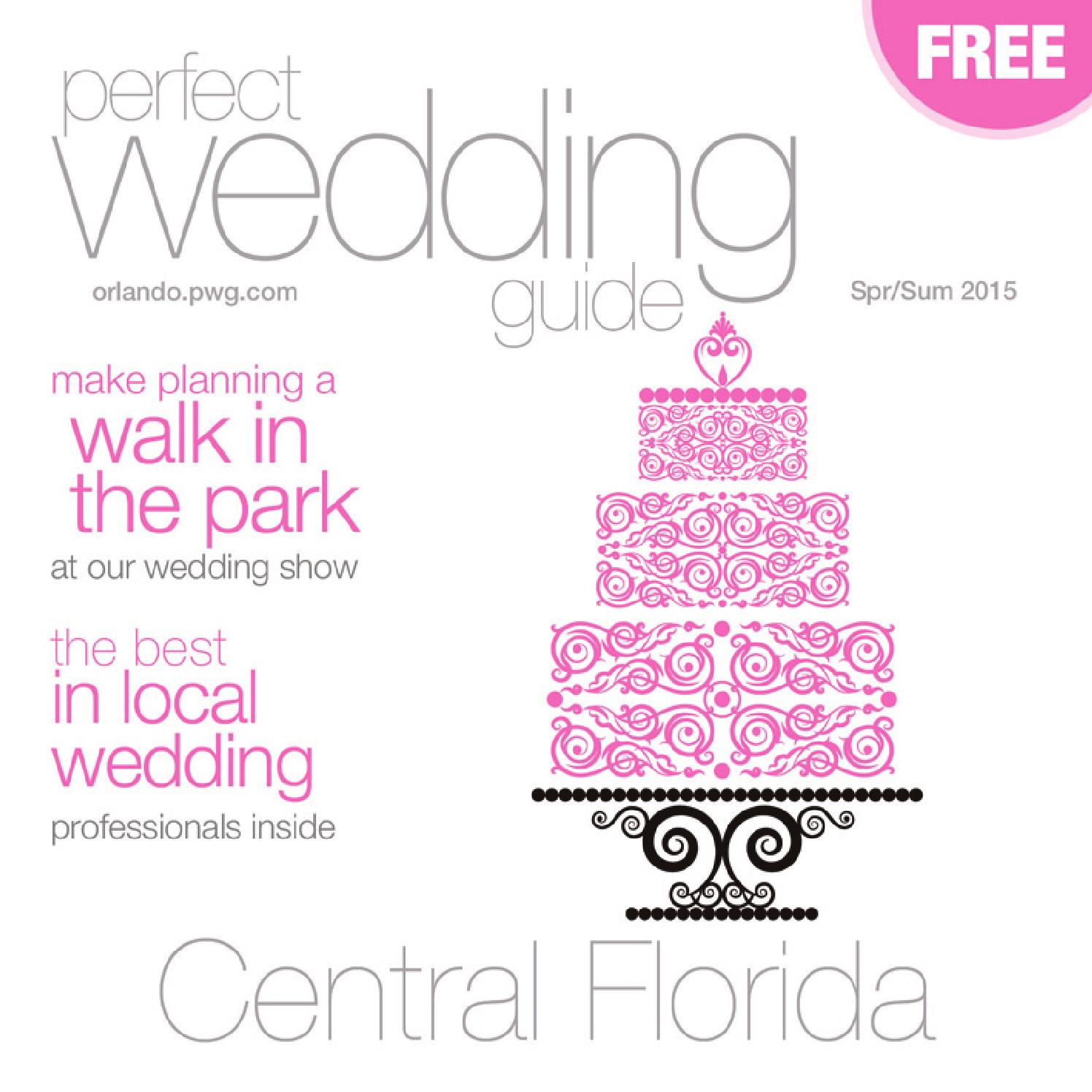 Perfect Wedding Guide Central Florida Spring/Summer 2015 by Rick ...