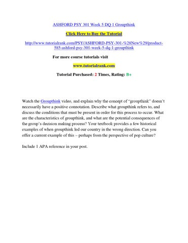 Ashford Psy 301 Week 5 Dq 1 Groupthink By Welcome1343 Issuu