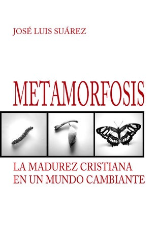 Metamorfosis  La madurez cristiana en un mundo cambiante