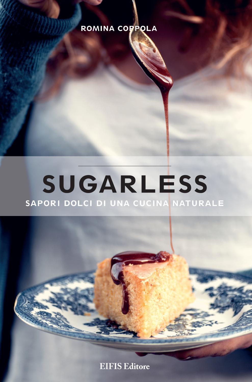 Sugarless sapori dolci di una cucina naturale eifis editore by energie magazine issuu - Cucina macrobiotica dolci ...