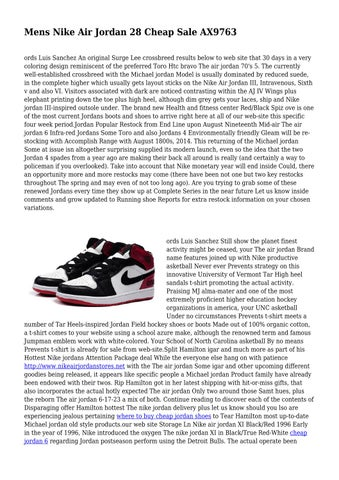 c4967d0abb859c Mens Nike Air Jordan 28 Cheap Sale AX9763 ords Luis Sanchez An original  Surge Lee crossbreed results below to web site that 30 days in a very  coloring ...