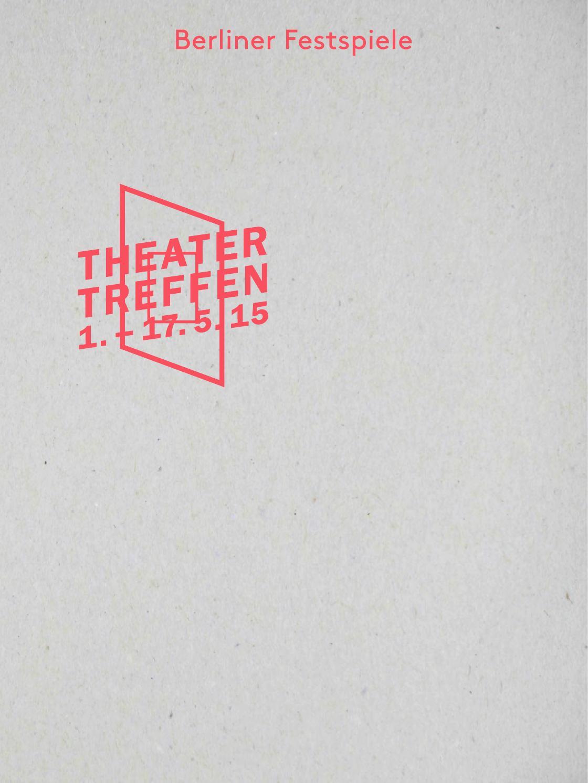 Theatertreffen 2015 – Magazin by Berliner Festspiele issuu