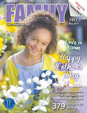 b32ce1ee975ab May 15 by Lexington Family Magazine - issuu