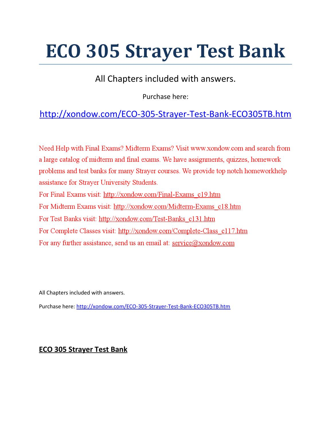 eco 305 strayer includes all quizzes Eco 405 week 7 quiz - free download as word doc (doc / docx), pdf file (pdf ), text file (txt) or read online for free c foreign firms export the industry's product to the united states d high barriers to entry e all of the above 10 a pure monopoly industry has a 4-firm a do not include opportunity costs.