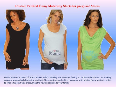 151334b81 Custom printed funny maternity shirts for pregnant moms by Livinio ...