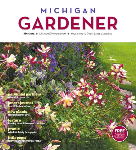 f4bd347cdb53 May 2015 by Michigan Gardener - issuu