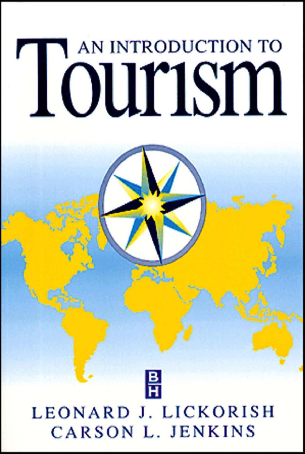 leonard j lickorish carson l jenkins 1997 an introduction to tourism Introduction to tourism ebook: leonard j lickorish, carson l jenkins: amazoncomau: by leonard j lickorish (author), carson l jenkins (author) it provides a comprehensive and authoritative introduction to all facets of tourism including.