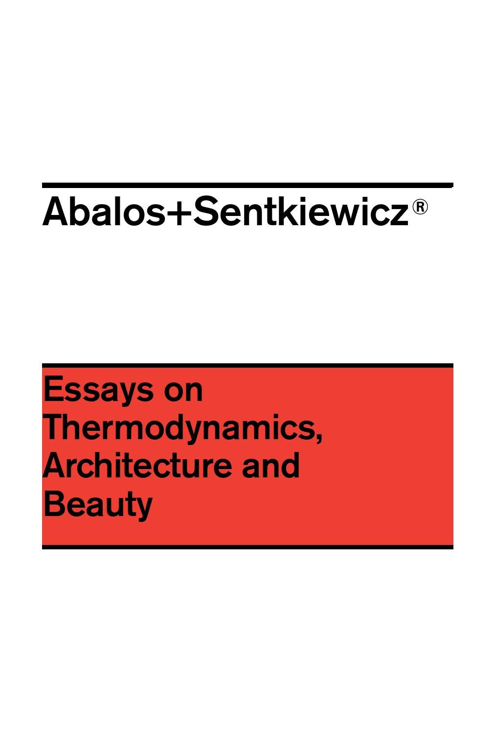 essays on thermodynamics architecture and beauty by abalos essays on thermodynamics architecture and beauty by abalos sentkiewicz issuu