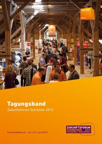 Schreinerei Fürstenfeldbruck zukunftsforum schreiner 2015 tagungsband by ediundsepp