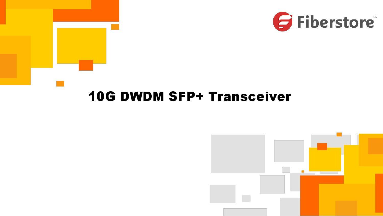 10g Dwdm Sfp Transceiver Overview By Kern Fiberstore Issuu
