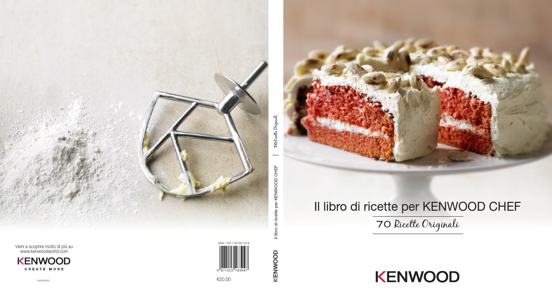 Ricetta Lasagne Kenwood.Ricettario Kenwood Chef Sense By Kenwood Issuu