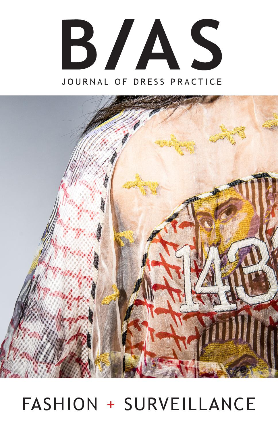 BIAS Journal of Dress Practice Issue 3: Fashion + Surveillance by  dresspracticecollective - issuu