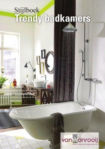 Trendy badkamers by Van Wanrooij Bouw en Ontwikkeling - issuu