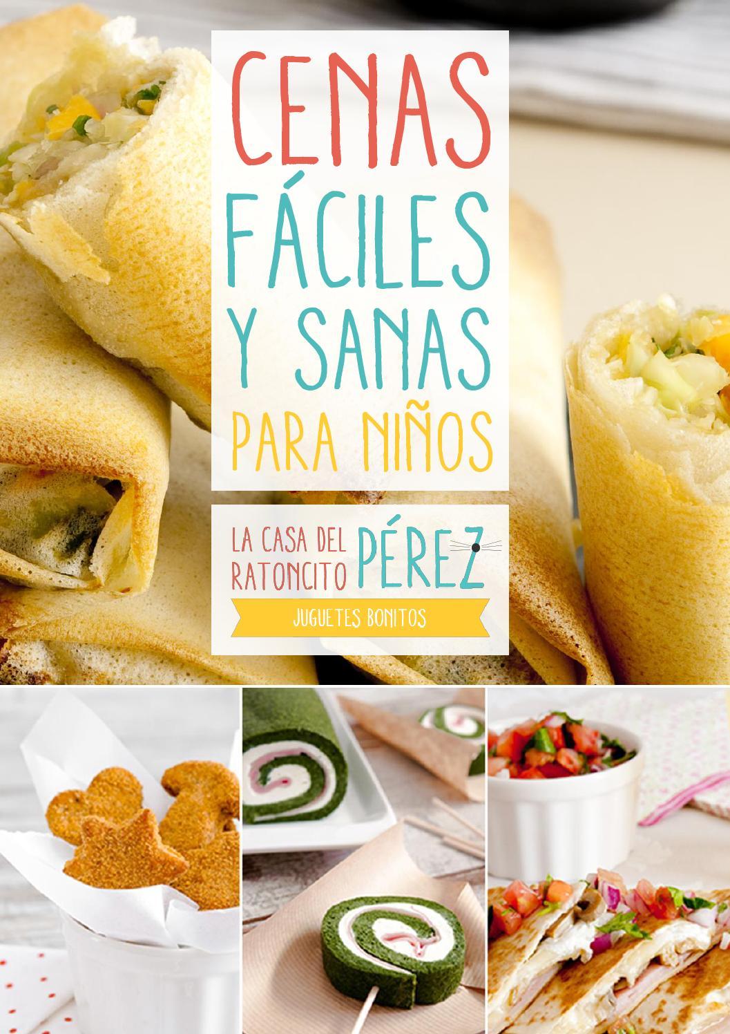 Cenas faciles y sanas para ninos by karina martinez issuu for Cocinar comida sana