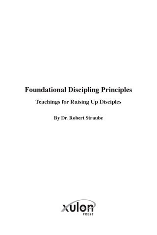 Foundational Discipling Principles By Dr Robert Straube Issuu
