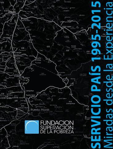 7920542c1327e SERVICIO PAIS 1995-2015 Miradas desde la experiencia (c)Fundación  Superación de la Pobreza N° de registro  251988 ISBN  978-956-7635-28-3  Distribución ...