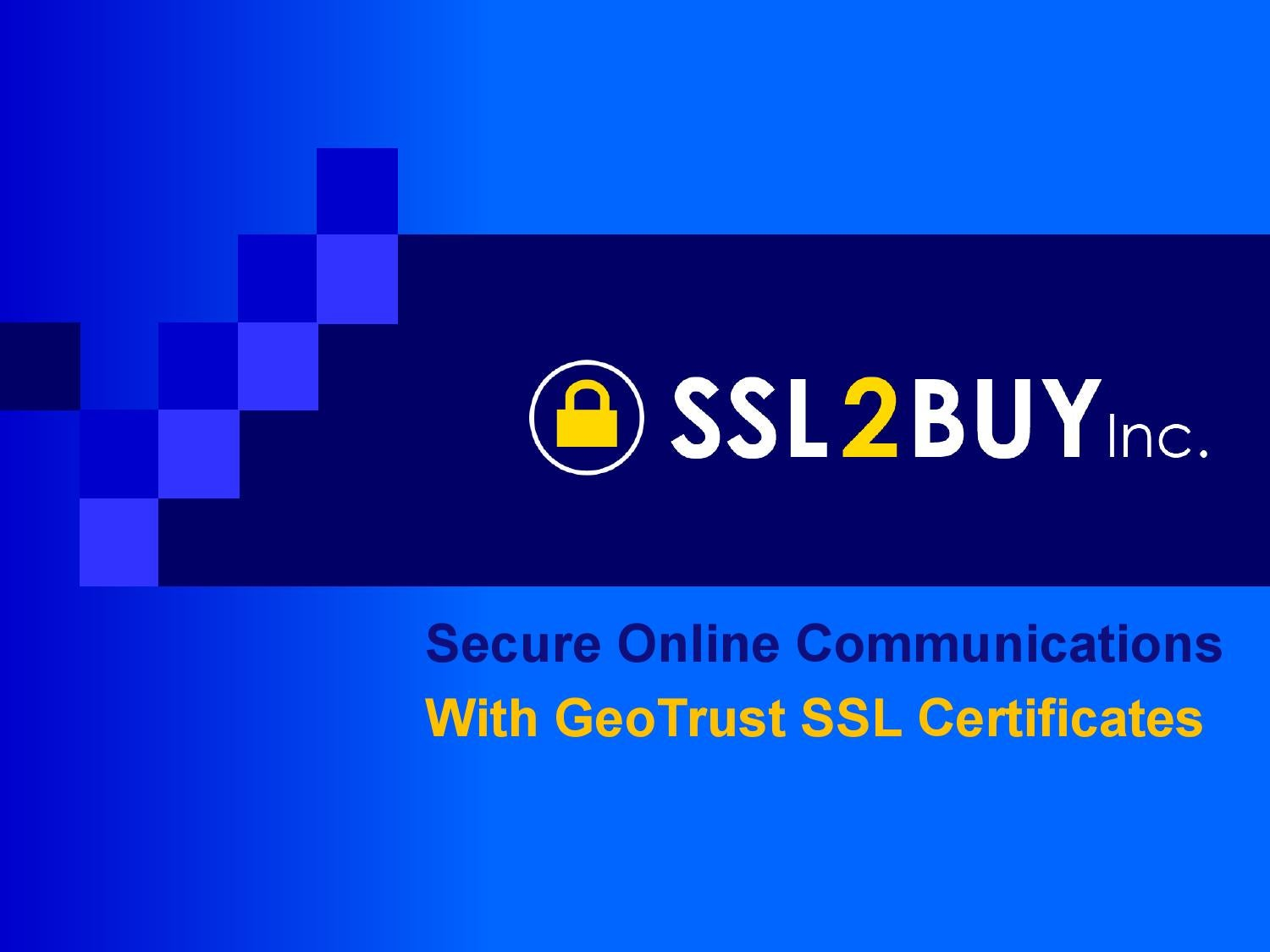 Secure Online Communications With Geotrust Ssl Certificates By