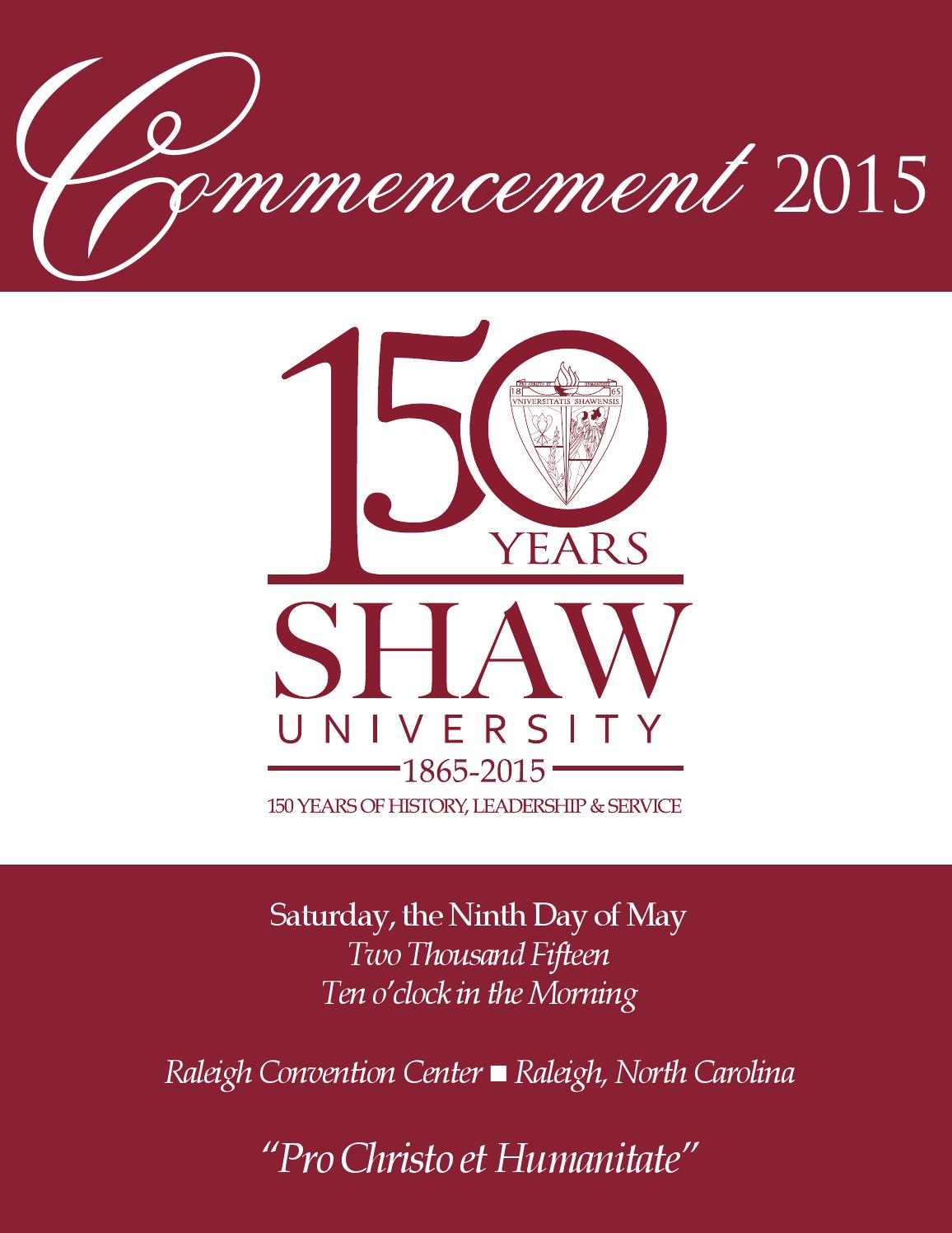 Shaw University Commencement 2015 By Shaw University Issuu Primary geographic assignments are covered by the admission staff but the vice president's trips have included parent presentations, application workshops, admitted student and alumni receptions, guidance counselor events, and conferences in nearly every state and several. shaw university commencement 2015 by