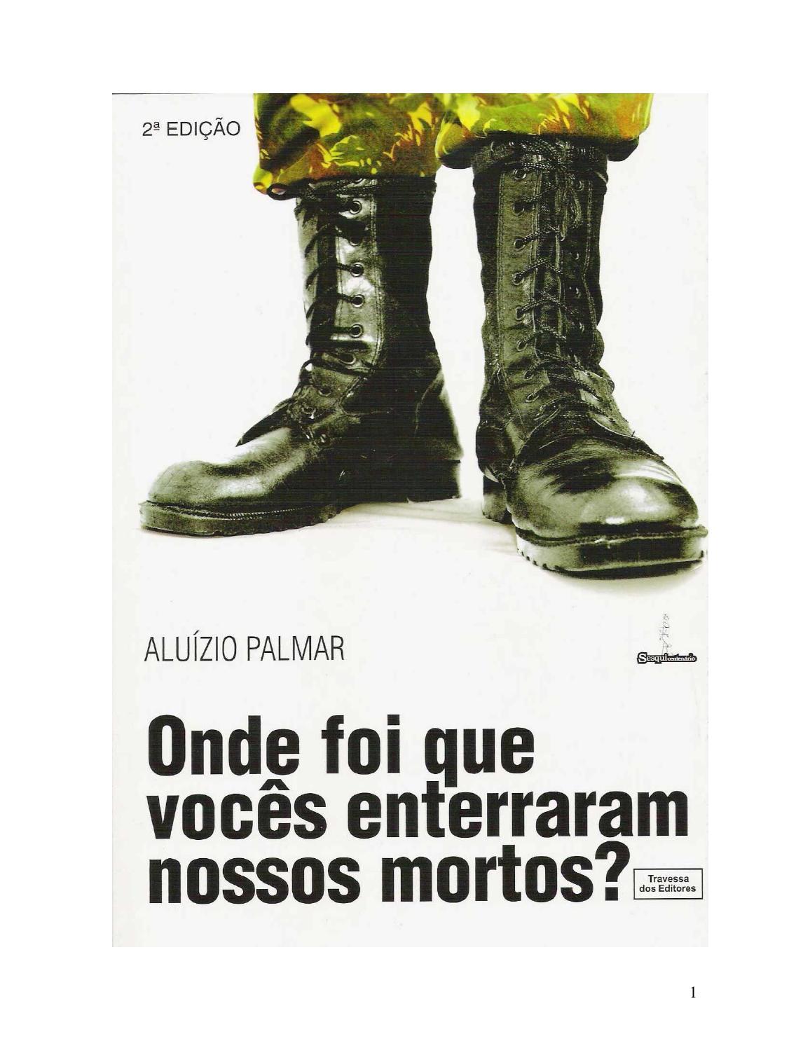 467d0d606 Onde foi que vocês enterraram nossos mortos 4ª edição pdfx (2) by Aluizio  Ferreira Palmar - issuu