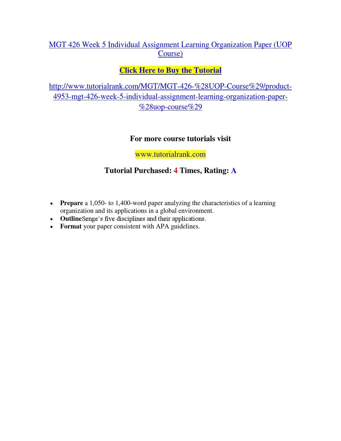mgt 426 week 5 learning organization Snaptutorial is a online tutorial store we provides mgt 426 week 5 individual assignment learning organization paper.