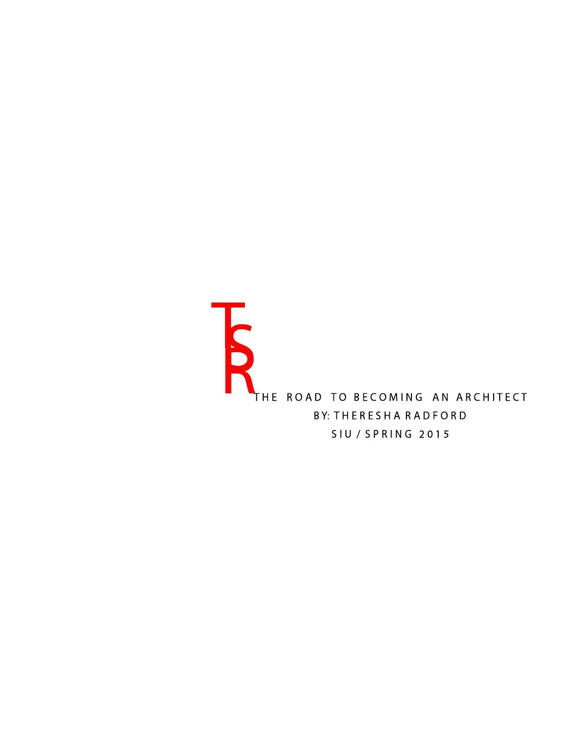 The Road To Be E An Architect By Theresha Radford Issuu