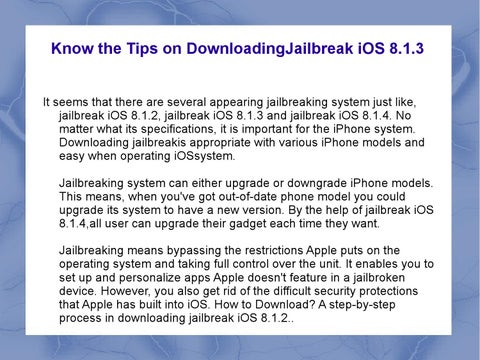 Know the tips on downloadingjailbreak ios 8 1 3 by kaylmzhdhm13 - issuu