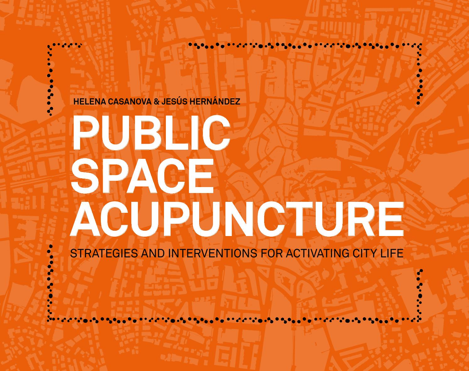 Public Space Acupuncture By Actar Publishers Issuu