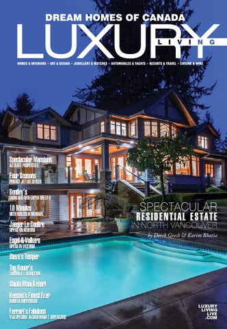 luxury living by dream homes of canada issue 105b by luxe media inc