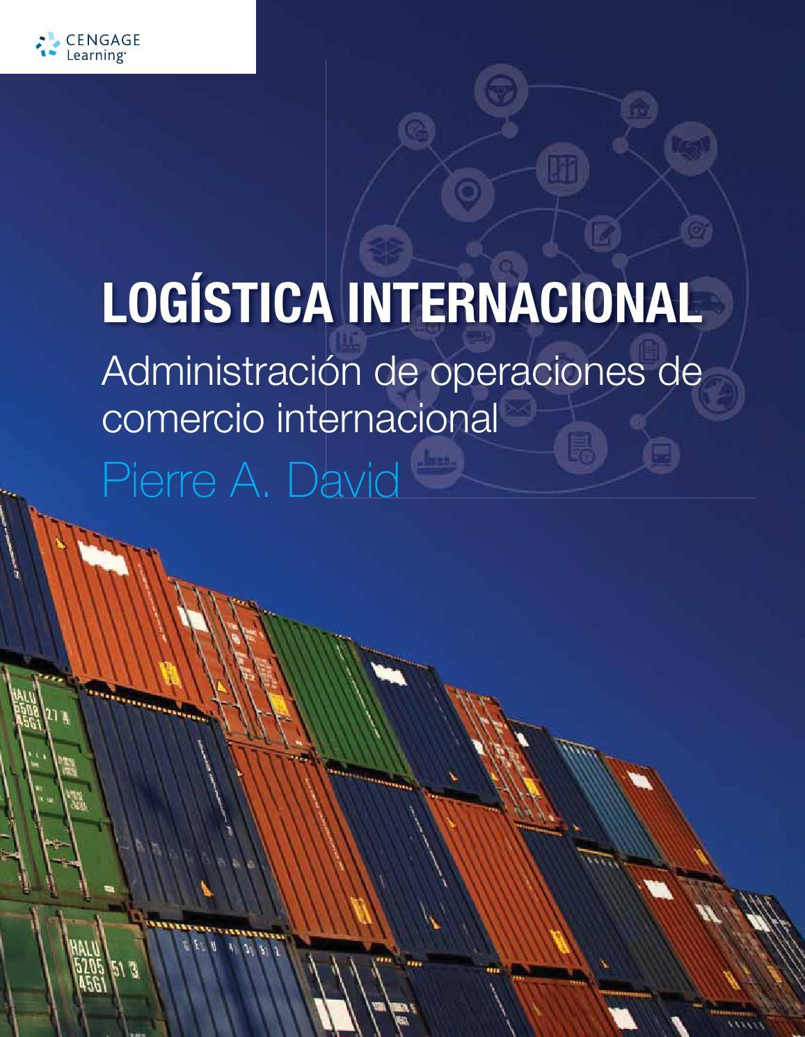 Logistica Internacional Administracion De Operaciones De Comercio Internacional 4 Ed David Pierre By Cengage Learning Editores Issuu