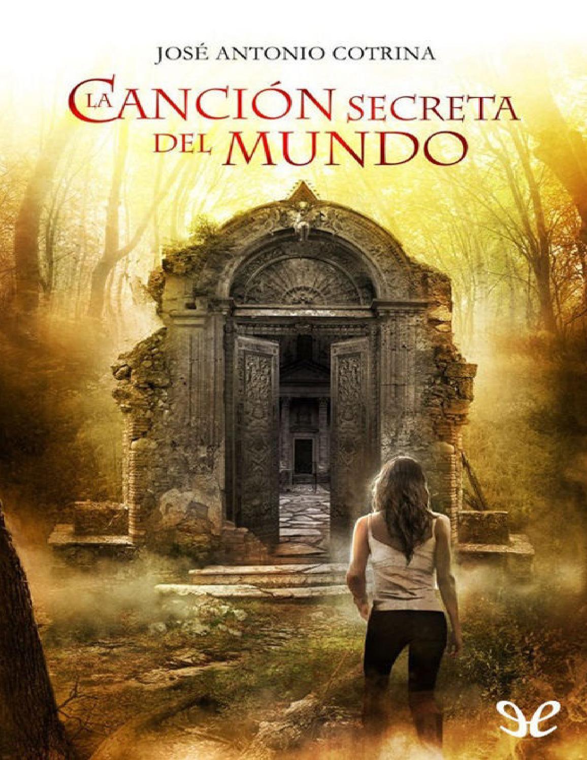 La cancion secreta del mundo-José Antonio Cotrina by AndreaAyuloAguirre -  issuu